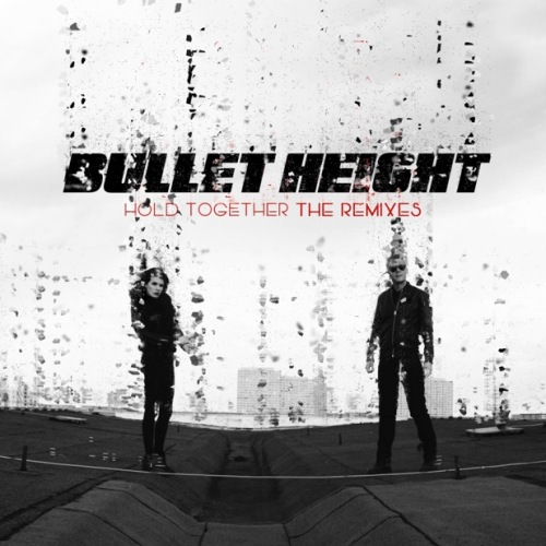 Bullet Height - Hold Remix